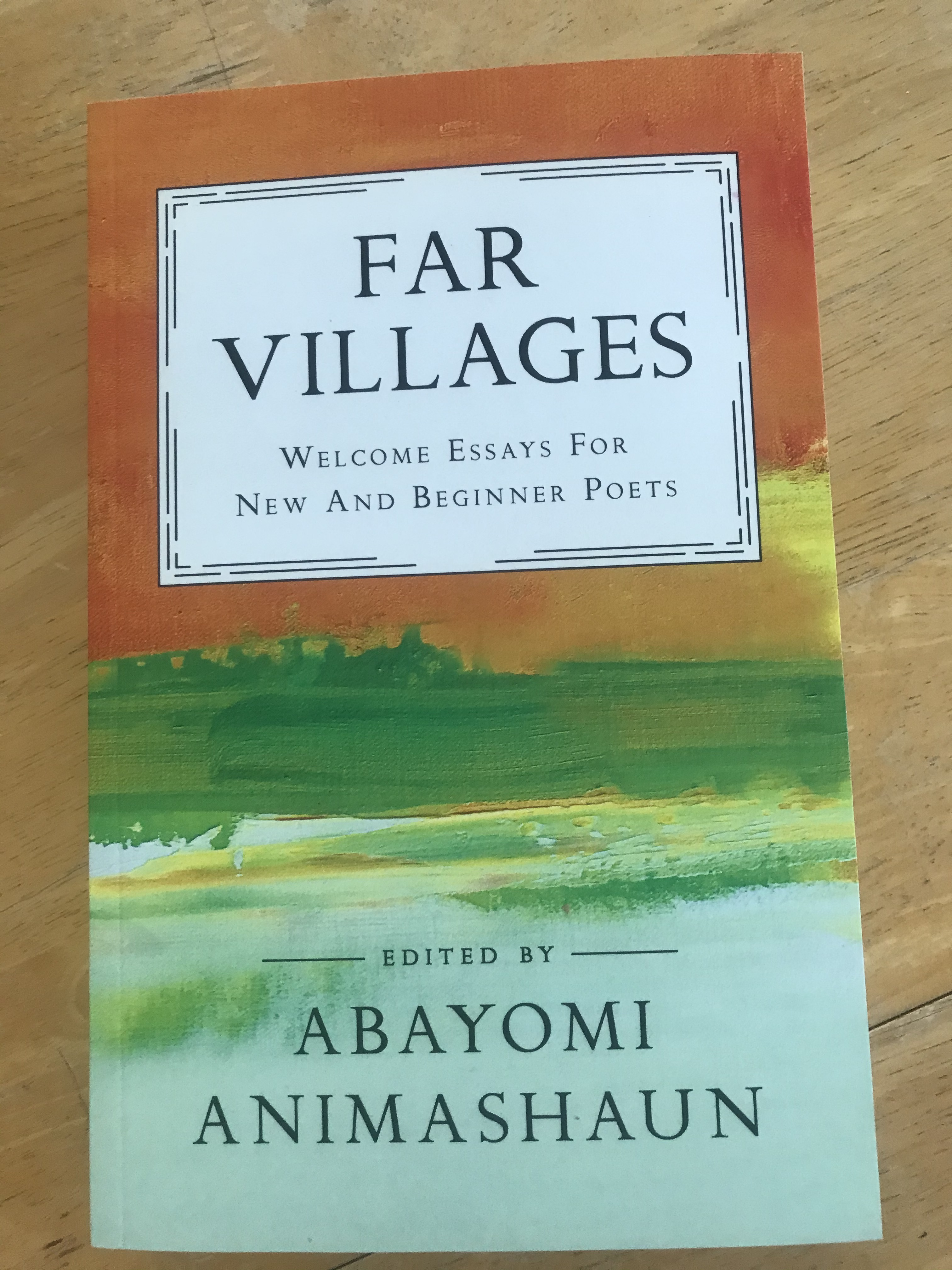 Far Villages: Welcome Essays for New and Beginner Poets